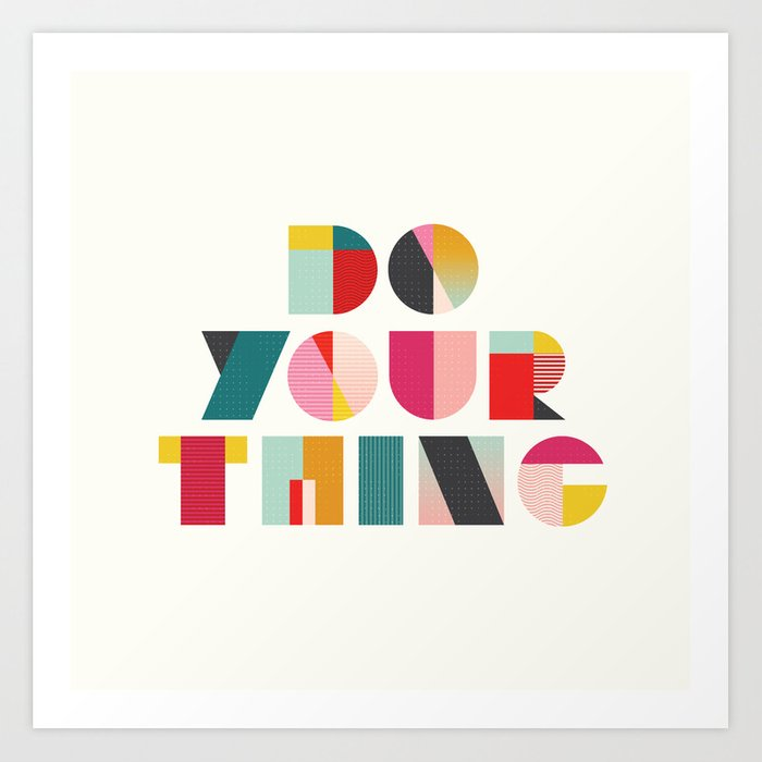 do your thing1735174 prints - badgedealers - Web Development, Graphic Design and Illustration Studio from Bergamo – Milano, Italia.