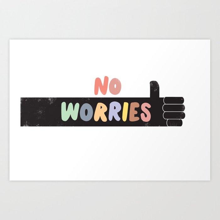 no worries1757267 prints - badgedealers - Web Development, Graphic Design and Illustration Studio from Bergamo – Milano, Italia.